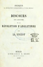Pourquoi la révolution d'Angleterre a-t-elle réussi ? Discours sur l'histoire de la révolution d'Angleterre