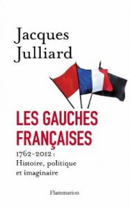 Les Gauches Françaises - Jacques Julliard