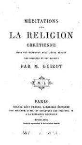 Méditations sur la religion chrétienne de François Guizot