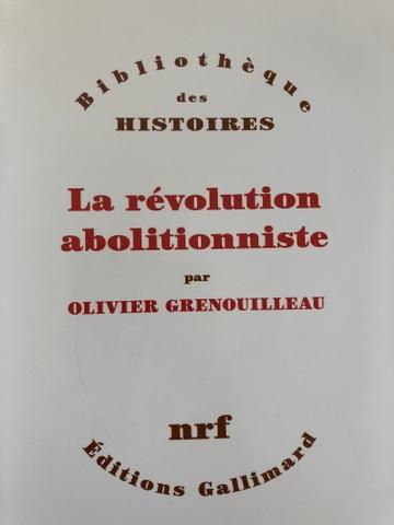 La révolution abolitionniste - Olivier Grenouilleau